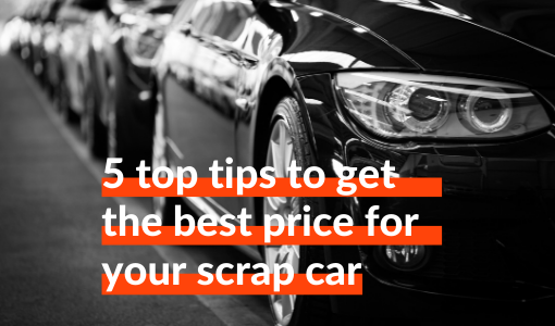 5 top tips to get the best price for your scrap car