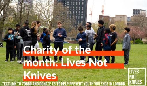 Charity of the month: Lives Not Knives